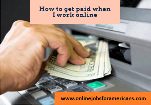 how to get paid when i work online