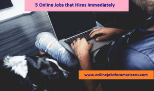 online jobs that hires immediately