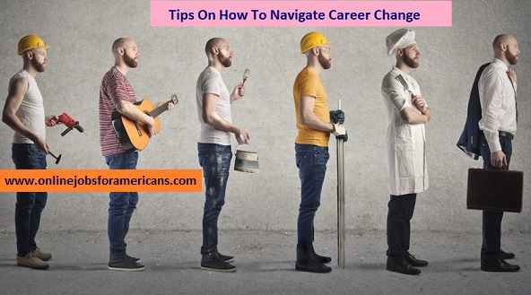 Tips On How To Navigate Career Change