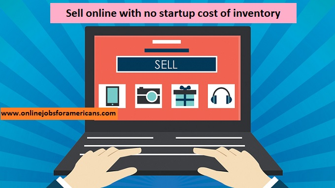 Selling Online with no start up cost or inventory