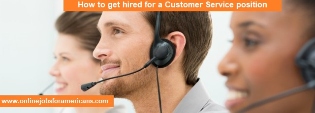 How to get hired for a Customer Service position
