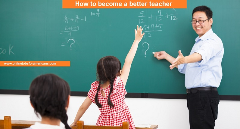 How To Become A Better Teacher